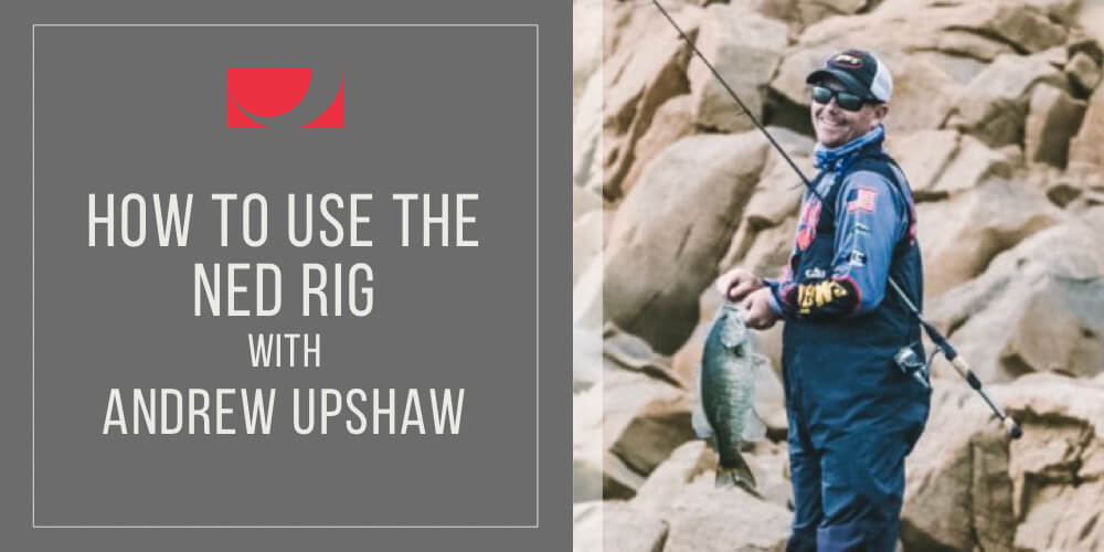 How to Use The Ned Rig with Andrew Upshaw